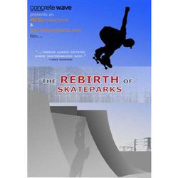 The Rebirth of Skateparks DVD,30 Years of Historyskateboard video