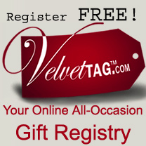 Velvettag.com is your all occasion Online gift registry. The best part is that it is free!